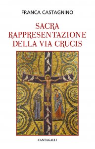 Copertina di 'La sacra rappresentazione della Via Crucis'