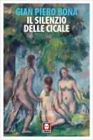 Il silenzio delle cicale - Gian Piero Bona