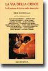 Copertina di 'La via della croce. La passione di Cristo nelle Americhe'