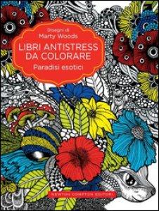 Copertina di 'Paradisi esotici. Libri antistress da colorare'