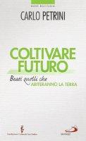 Coltivare futuro - Carlo Petrini