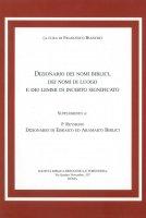 Il dizionario dei nomi biblici, dei nomi di luogo e dei lemmi di incerto significato - Bianchi Francesco