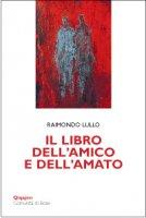 Il Libro dell'amico e dell'amato - Raimondo Lullo