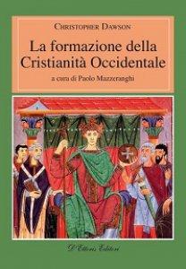 Copertina di 'Formazione della Cristianità Occidentale. (La)'
