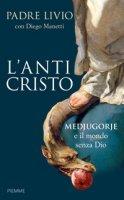 L' anticristo - Fanzaga Livio, Manetti Diego