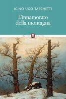 L'innamorato della montagna - Igino Ugo Tarchetti