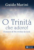 O Trinità che adoro! - Guido Marini