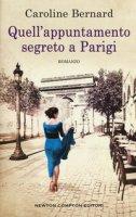Quell'appuntamento segreto a Parigi - Bernard Caroline