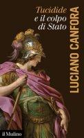 Tucidide e il colpo di stato - Canfora Luciano