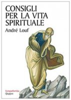 Consigli per la vita spirituale - André Louf