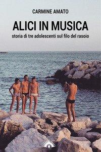 Copertina di 'Alici in musica. Storia di tre adolescenti sul filo del rasoio'