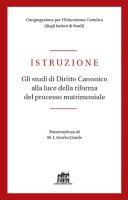 Istruzione. Gli studi di Diritto Canonico alla luce della riforma del processo matrimoniale - Congregazione per l'Educazione Cattolica