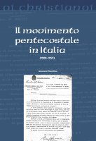 Il movimento pentecostale in Italia (1908-1959) - Giovanni Traettino