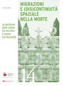 Copertina di 'Migrazioni e (dis)continuità spaziale nella morte'