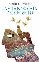 La vita nascosta del cervello - Alberto Oliverio