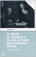 La libertà di coscienza e di culto di fronte alla Costituente Italiana - Giorgio Peyrot