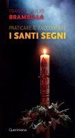 Praticare e raccontare i santi segni