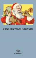 C'era una volta il Natale - Charles Dickens