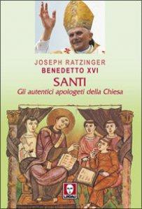 Copertina di 'Santi. Gli autentici apologeti della Chiesa'