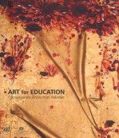 Art for education. Contemporary artists from Pakistan. Ediz. illustrata