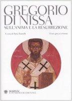 Sull'anima e la resurrezione. Testo greco a fronte - Gregorio di Nissa (san)