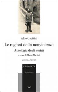 Copertina di 'La ragioni della nonviolenza. Antologia degli scritti'