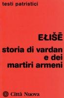 Storia di Vardan e dei martiri armeni - Elise