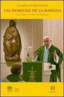 Las Homil�as de la ma�ana - Francesco (Jorge Mario Bergoglio)