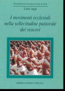 Copertina di 'I movimenti ecclesiali nella sollecitudine pastorale dei vescovi'