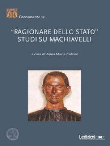 Copertina di '«Ragionare dello Stato». Studi su Machiavelli'