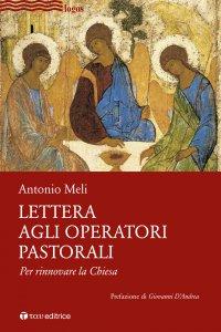 Copertina di 'Lettera agli operatori pastorali. Per rinnovare la Chiesa'