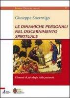 Le dinamiche personali nel discernimento spirituale - Giuseppe Sovernigo