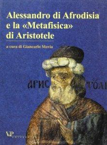 Copertina di 'Alessandro di Afrodisia e la «Metafisica» di Aristotele'