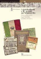 I combattenti e le guerre del novecento. Documenti, luoghi e monumenti nella memoria pubblica fiesolana