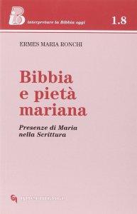 Copertina di 'Bibbia e pietà mariana. Presenze di Maria nella Scrittura'