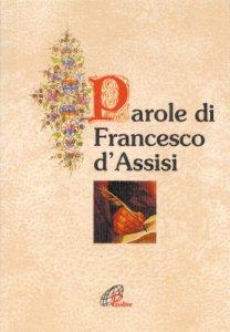 Copertina di 'Parole di Francesco d'Assisi'