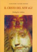 Il Cristo del New Age. Indagine critica - Olivieri Pennesi Alessandro