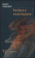 Perdono e riconciliazione - Standaert Benoît