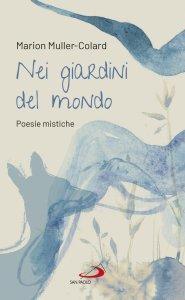 Copertina di 'Nei giardini del mondo. Poesie mistiche'