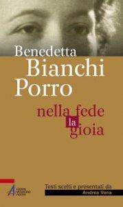 Copertina di 'Benedetta Bianchi Porro - Nella fede la gioia'