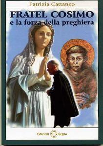 Copertina di 'Fratel Cosimo e la forza della preghiera'