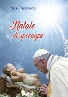 Natale di speranza - Francesco (Jorge Mario Bergoglio)