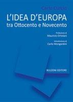 L' idea di Europa. Tra Ottocento e Novecento - Curcio Carlo