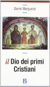 Copertina di 'Il Dio dei primi cristiani'