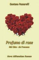 Profumo di rose - Passarelli Gaetano