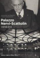 Palazzo Nervi-Scattolin. Venezia - De Magistris Alessandro, Deambrosis Federico