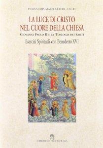 Copertina di 'La luce di Cristo nel cuore della chiesa'