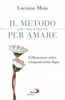 Il metodo per amare. Un'inchiesta - Luciano Moia