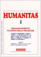 Humanitas (2008) / Giovanni Moretto filosofo della religione
