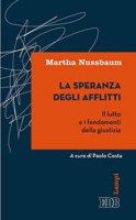 La Speranza degli afflitti - Martha C. Nussbaum